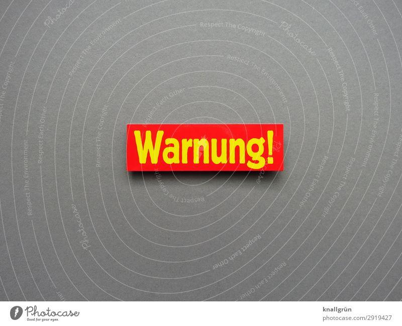 Warnung! Warnschild Schilder & Markierungen Hinweisschild Warnhinweis aufpassen Sicherheit gefährlich bedrohlich Schutz Vorsicht Gefahr Erwartung Angst Furcht