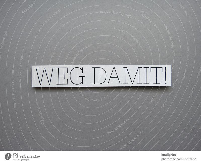 Weg damit! überflüssig weg damit entfernen zuviel Buchstaben Wort Satz Schriftzeichen Typographie Text Lateinisches Alphabet Letter Sprache Kommunikation