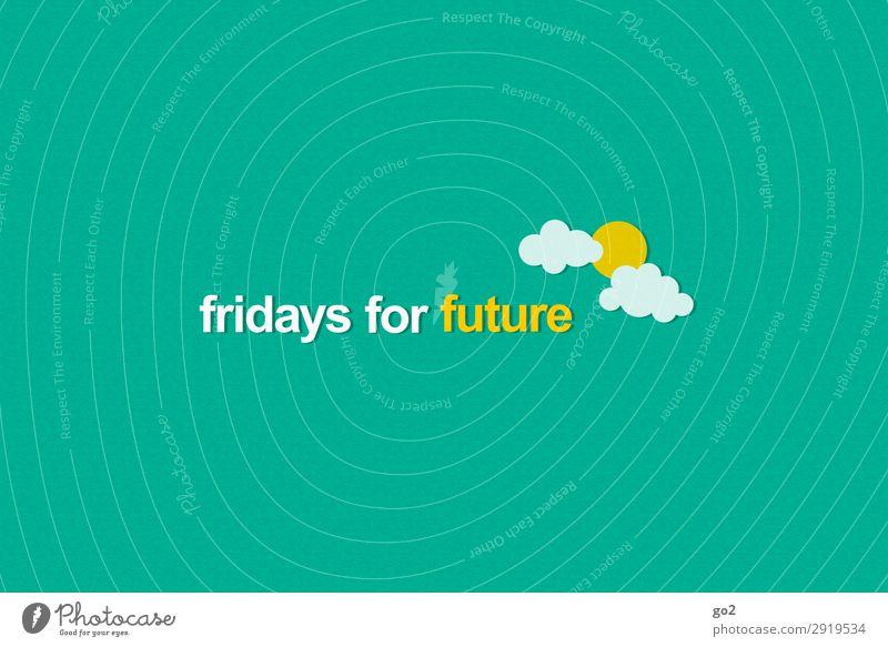 fridays for future Klima Klimawandel Wetter Zeichen Schriftzeichen ästhetisch Opferbereitschaft Selbstlosigkeit Menschlichkeit Solidarität Verantwortung