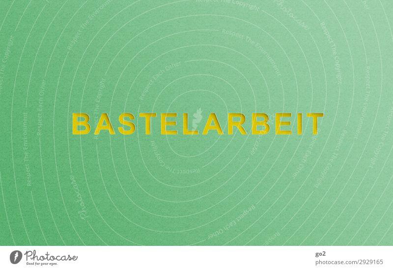 Bastelarbeit Freizeit & Hobby Spielen Basteln Papier Dekoration & Verzierung Schriftzeichen ästhetisch gelb grün Design Freude Idee Inspiration Kreativität