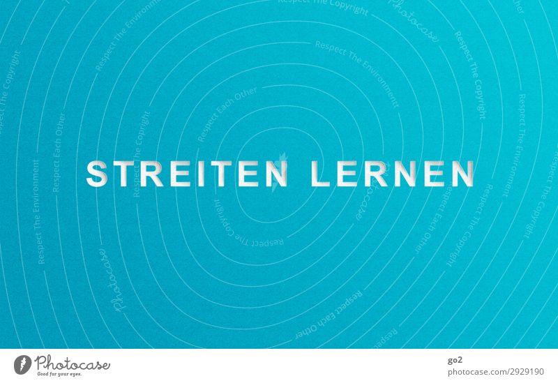 Streiten lernen blau Leben sprechen Freundschaft Schriftzeichen Kommunizieren ästhetisch einfach planen Team Wut Partnerschaft Sitzung Konflikt & Streit