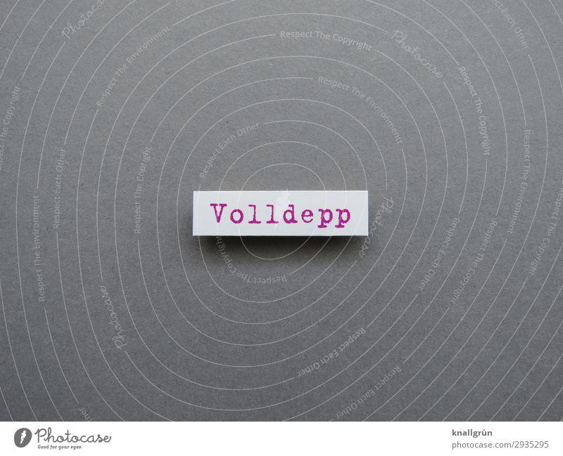 Volldepp weiß rot Gefühle grau Schriftzeichen Kommunizieren Schilder & Markierungen Wut Konflikt & Streit Aggression Ärger gereizt Dummkopf Feindseligkeit