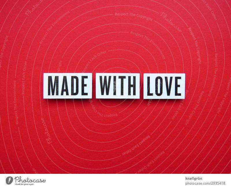 MADE WITH LOVE weiß rot Erotik schwarz Liebe Gefühle Glück Zusammensein Schriftzeichen Sex Kommunizieren Schilder & Markierungen machen Geborgenheit Lust
