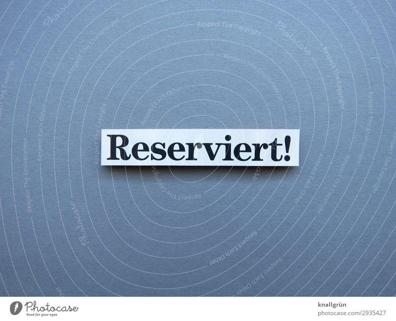 Reserviert! reserviert Platz Sitzgelegenheit Sitzplatz Tisch Gastronomie Restaurant Platzbuchung reservieren vorbestellen zurückhaltend schweigsam distanzieren