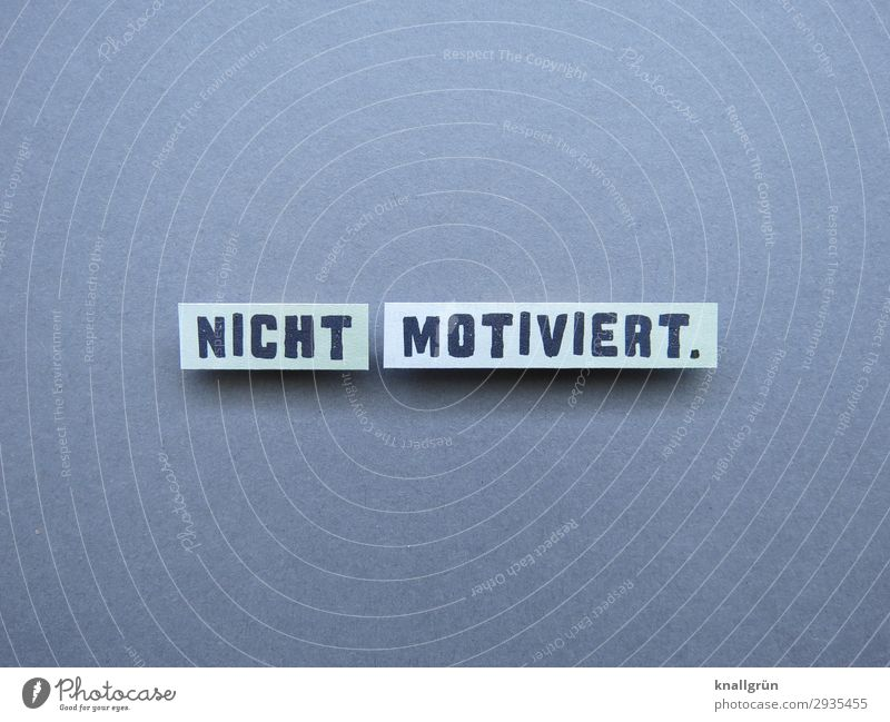 Nicht motiviert. teilnahmslos Desinteresse Langeweile Gefühle Stimmung Faulheit mutlos Trägheit bequem Bequemlichkeit Unlust Müdigkeit Erschöpfung Traurigkeit