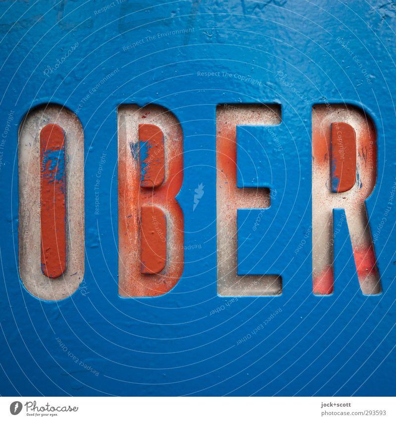 über oder Kellner blau Farbe Metall dreckig Kraft Schilder & Markierungen Schriftzeichen lesen Kunststoff fest Typographie Inspiration Optimismus Straßenkunst