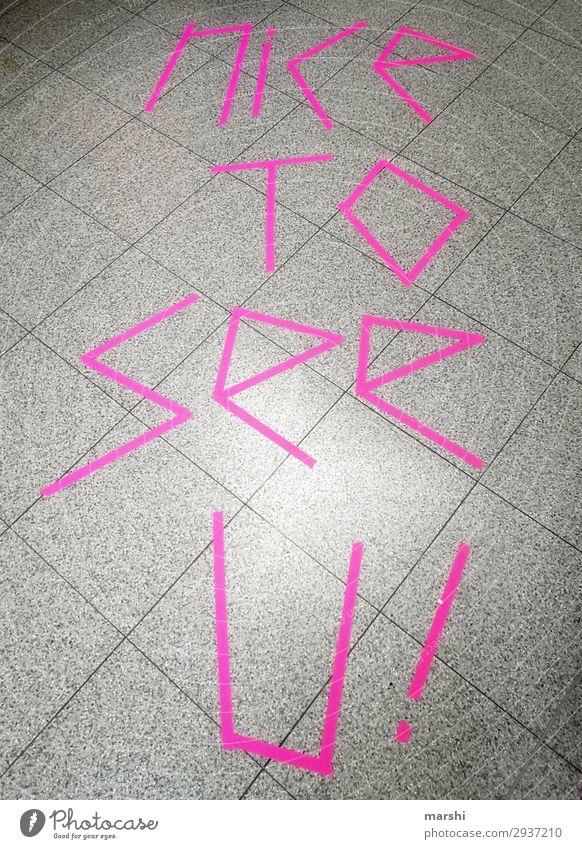 Nice to see you neonfarbig Ansage Wort rosa Symbole & Metaphern Wiedersehen Blick Sitzung Verabredung Fliesen u. Kacheln Englisch