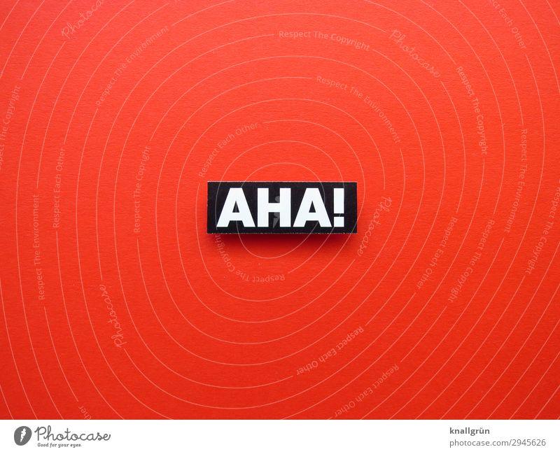 AHA! weiß rot schwarz Gefühle Schriftzeichen Kommunizieren Schilder & Markierungen Zustimmung aha