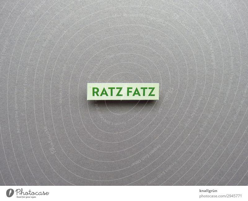 RATZ FATZ Schriftzeichen Schilder & Markierungen Kommunizieren Geschwindigkeit grau grün Gefühle Zeit Eile Farbfoto Studioaufnahme Menschenleer