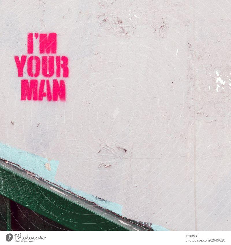 I´M YOUR MAN grün weiß Graffiti Wand Mauer Zusammensein rosa Schriftzeichen Hilfsbereitschaft Problemlösung bewerben Stalking