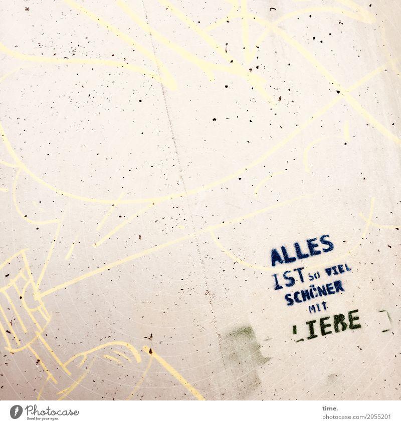 pragmatischer Optimismus Mauer Wand Stein Beton Schriftzeichen Schilder & Markierungen Graffiti Fröhlichkeit positiv Stadt Wärme Gefühle Lebensfreude