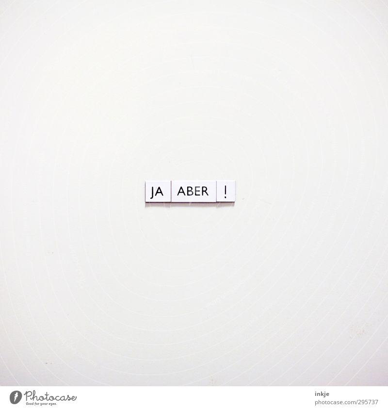 Kommunikationsform (weiblich) Zeichen Schriftzeichen Großbuchstabe Ausrufezeichen Blockschrift sprechen Konflikt & Streit Klischee Gefühle beweglich standhaft