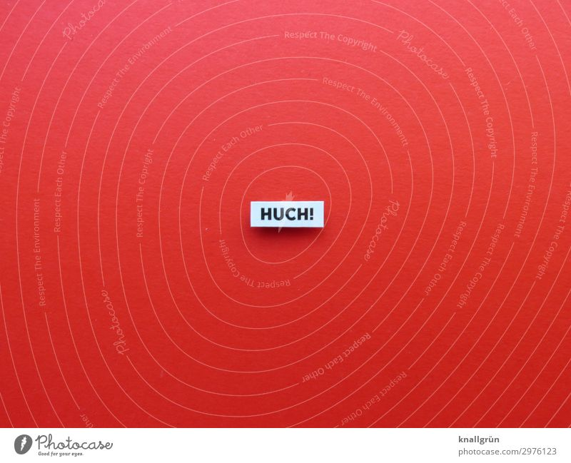 HUCH! Schriftzeichen Schilder & Markierungen Kommunizieren rot schwarz weiß Gefühle Überraschung Angst Ekel erschrecken Ausruf Schrecken Farbfoto Studioaufnahme
