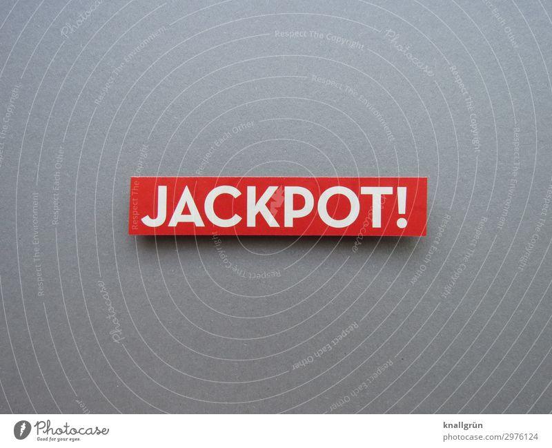 JACKPOT! Schriftzeichen Schilder & Markierungen Kommunizieren grau rot weiß Gefühle Stimmung Freude Glück Zufriedenheit Lebensfreude Begeisterung Erfolg