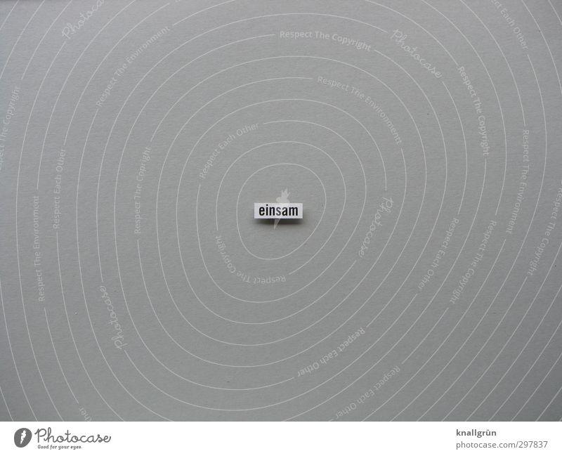 einsam weiß Einsamkeit Gefühle Traurigkeit grau Schilder & Markierungen Kommunizieren Schriftzeichen Wort Verzweiflung eckig