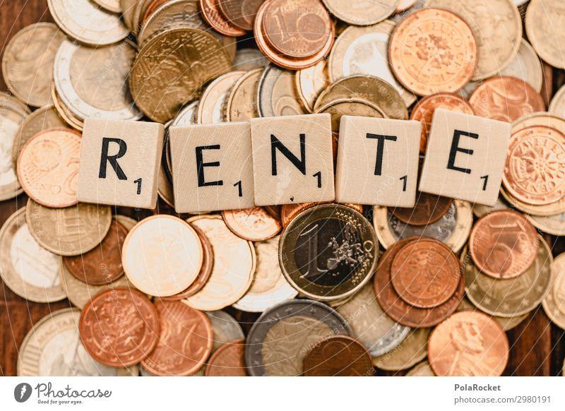 #A# RENTE und so Kunst Kunstwerk ästhetisch Ruhestand Altersversorgung Geld Geldinstitut Geldmünzen Geldgeschenk Geldnot Geldkapital Geldgeber Geldkassette