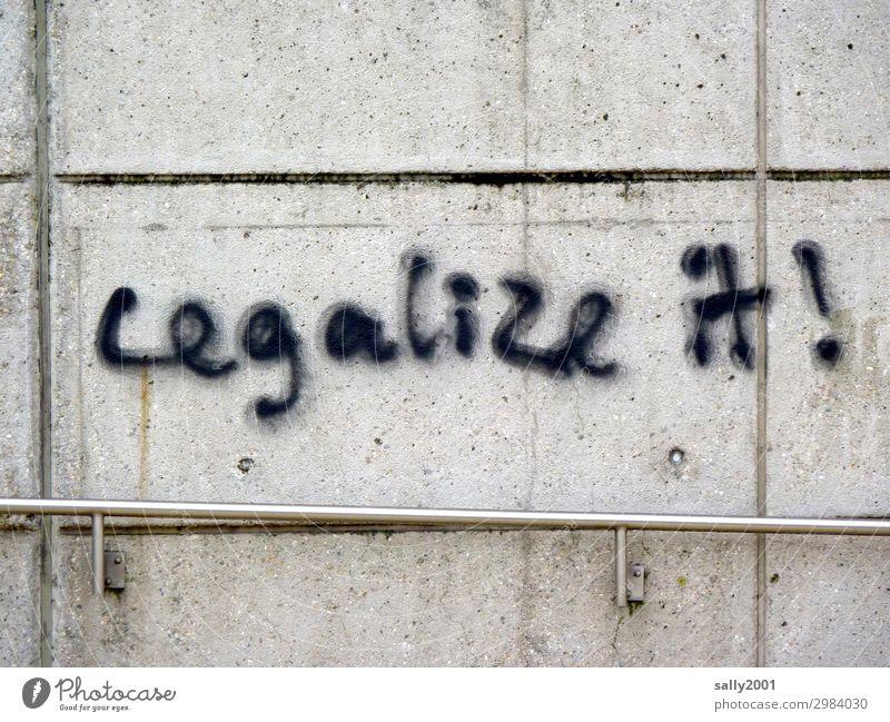 legalize it! ... Stadt schwarz Graffiti Wand Mauer Schriftzeichen Hinweisschild Hoffnung Geländer Konflikt & Streit trashig frech Identität Aggression