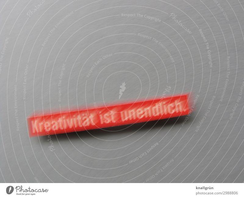 Kreativität ist unendlich. Schriftzeichen Schilder & Markierungen Kommunizieren einzigartig grau rot Gefühle Neugier Interesse Idee Inspiration Kunst Farbfoto