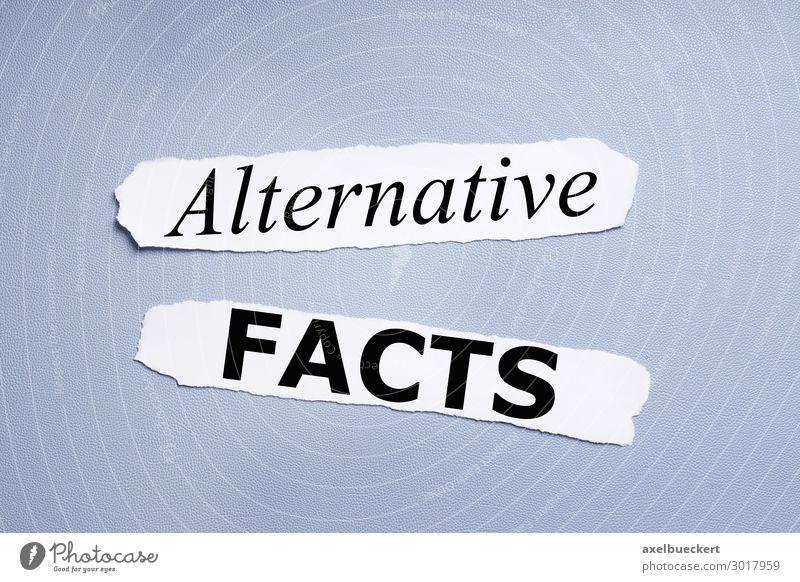 alternative facts blau Business Schriftzeichen Schilder & Markierungen Papier Information Medien Text Politik & Staat Fälschung Medienbranche Journalismus