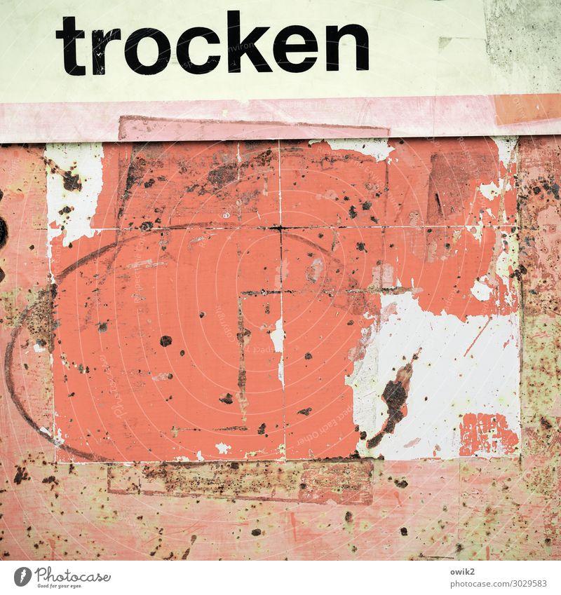 Rosé Papier Kunststoff Schriftzeichen Schilder & Markierungen Hinweisschild Warnschild alt trashig trocken orange rot Verfall Vergänglichkeit Zerstörung schäbig