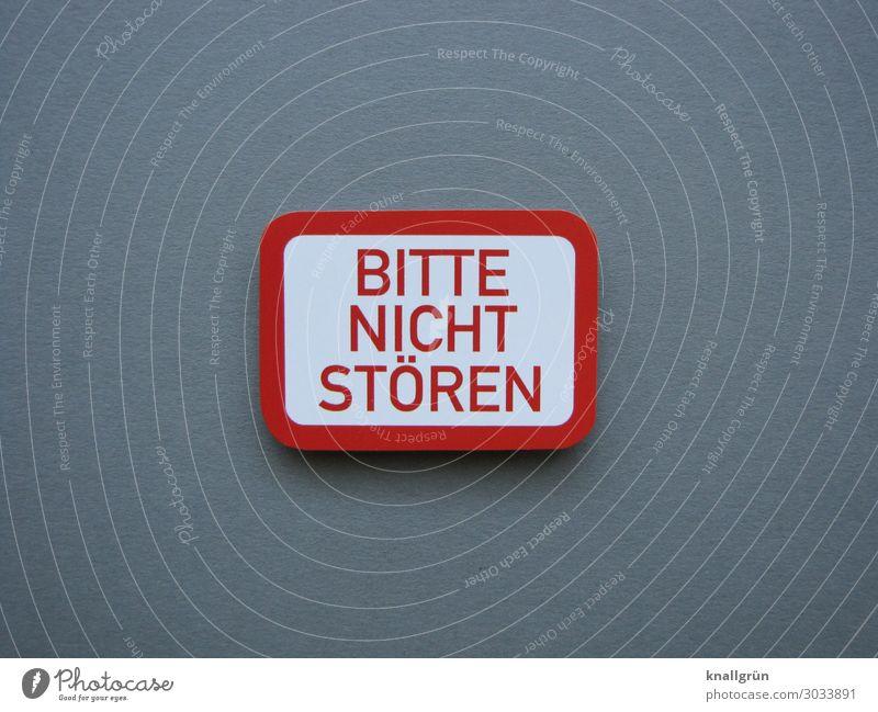 BITTE NICHT STÖREN Schriftzeichen Schilder & Markierungen Kommunizieren grau rot weiß Gefühle ruhig Privatsphäre ungestört Farbfoto Studioaufnahme Menschenleer