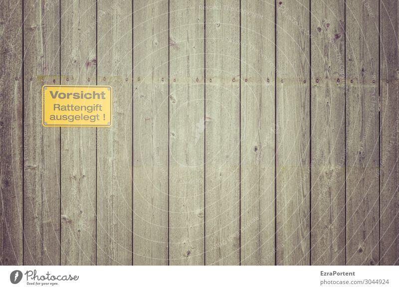 Wat mutt, dat mutt Haus Bauwerk Gebäude Mauer Wand Fassade Holz Zeichen Schriftzeichen Schilder & Markierungen Hinweisschild Warnschild gelb grau Gift Ratte Tod