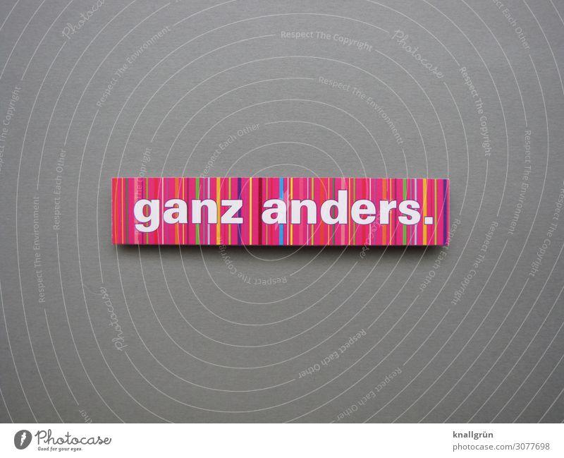 Ganz anders Veränderung Kommunizieren Wandel & Veränderung Gefühle Farbfoto Buchstaben Wort Satz Text Kommunikation Typographie Lateinisches Alphabet