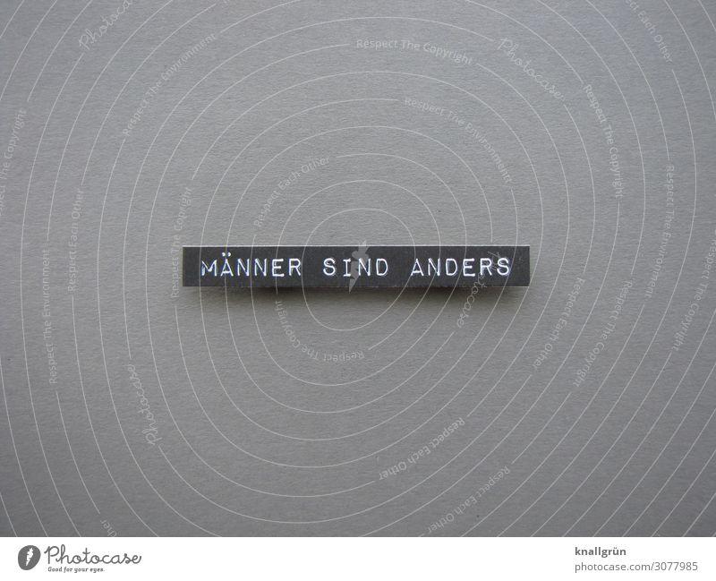 MÄNNER SIND ANDERS Schriftzeichen Schilder & Markierungen Kommunizieren einzigartig grau schwarz weiß Gefühle Neugier Mann Verschiedenheit Farbfoto