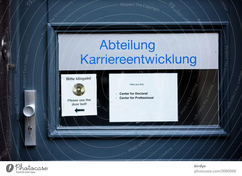 Hoch und höher Studium Wirtschaft Business Unternehmen Karriere Erfolg Tür Namensschild Klingel Eingangstür Schriftzeichen Schilder & Markierungen