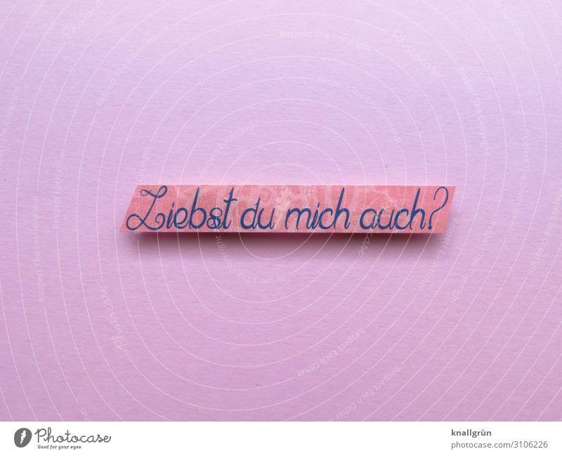Liebst du mich auch? Schriftzeichen Schilder & Markierungen Kommunizieren Liebe Zusammensein rosa Gefühle Verliebtheit Romantik Neugier Interesse Partnerschaft