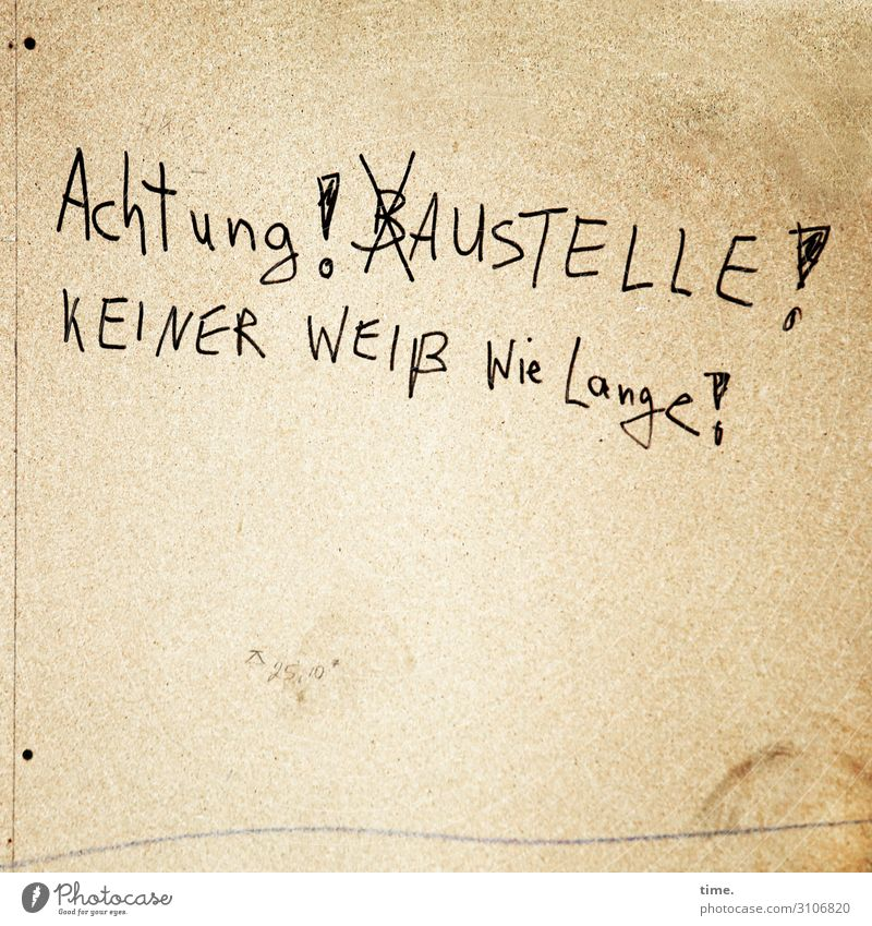 Gut Ding will Weile haben Mauer Wand Holz Schriftzeichen Schilder & Markierungen Hinweisschild Warnschild Graffiti Linie Coolness Wachsamkeit gewissenhaft