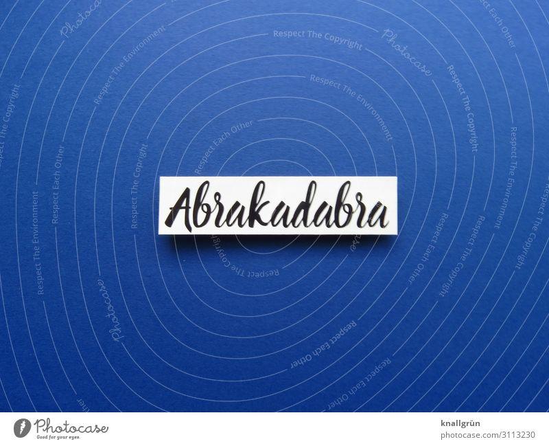 Abrakadabra Schriftzeichen Schilder & Markierungen Kommunizieren blau schwarz weiß Gefühle Neugier Überraschung Erwartung Zauberei u. Magie Zauberformel Gerede