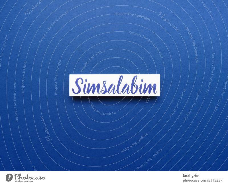 Simsalabim Schriftzeichen Schilder & Markierungen Kommunizieren blau schwarz weiß Gefühle Neugier Erwartung Rätsel Überraschung Irritation Täuschung