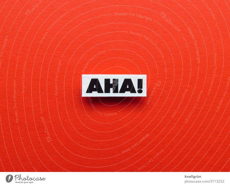 Aha! erstaunlich aha Ausruf Gefühle verwundert ungläubig erwiderung wundern Buchstaben Wort Satz Letter Text Sprache Lateinisches Alphabet Typographie