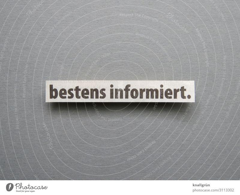 bestens informiert Information Wissen Kommunizieren Bildung lernen Kommunikation intelligent Buchstaben Wort Satz Typographie Text Sprache Verständigung