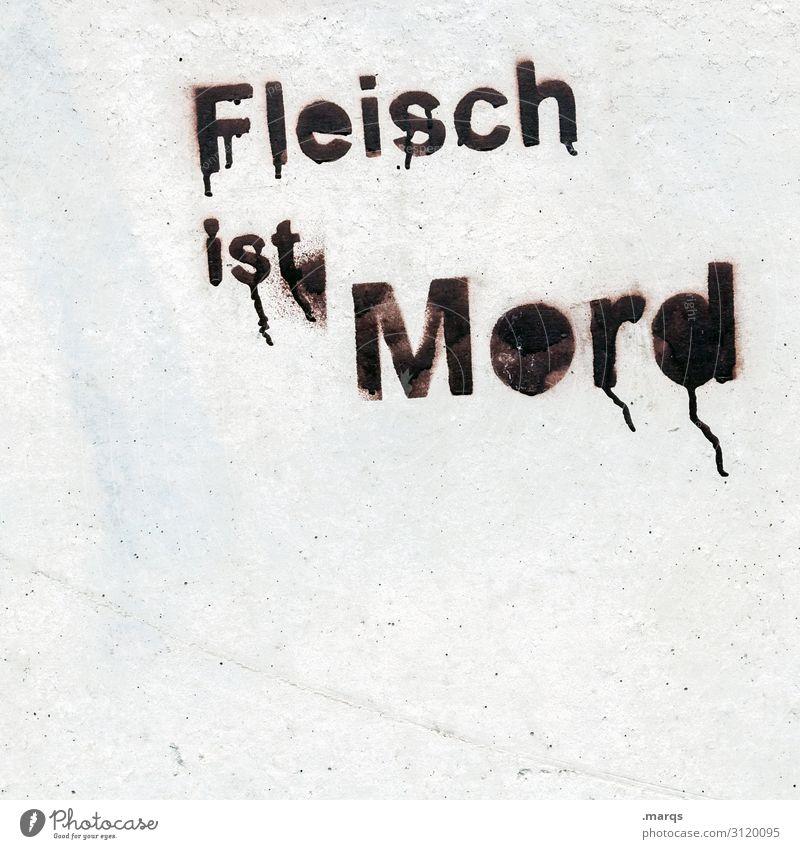 Streitpunkt   Geschriebenes Lifestyle Schriftzeichen Graffiti Gefühle Tierliebe Ekel Gesellschaft (Soziologie) Vegetarische Ernährung Fleisch Mord Farbfoto