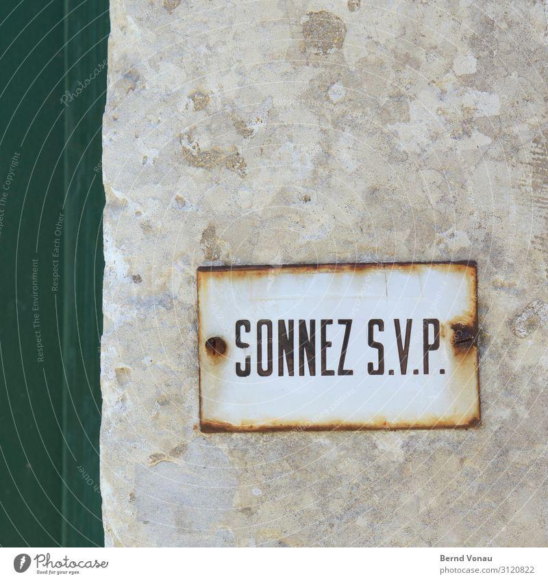 comment Ferien & Urlaub & Reisen alt grün Mauer grau Metall Schilder & Markierungen Freundlichkeit Buchstaben Wunsch Rost Eingang Kleinstadt Französisch Klingel