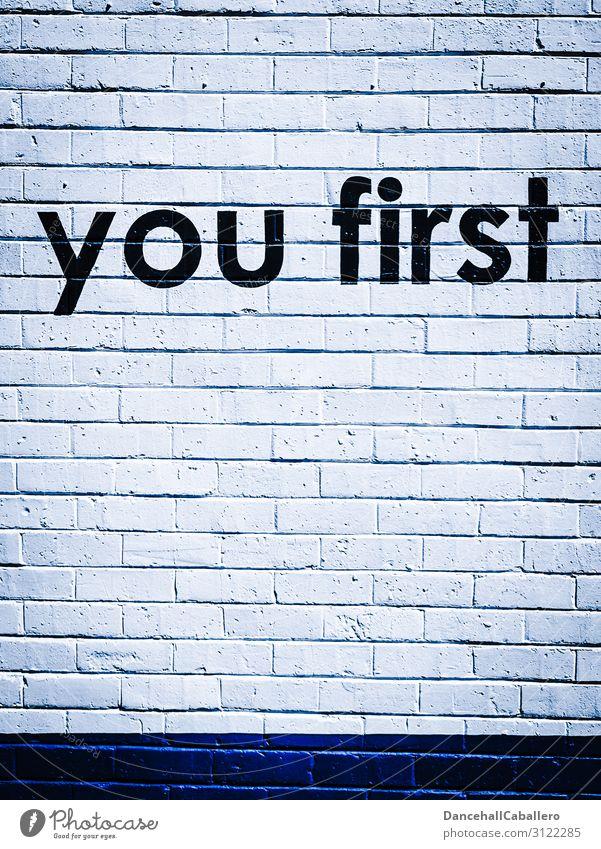 you first... Mauer Wand Stein Schriftzeichen Business Entschlossenheit Erfolg Erwartung Gesellschaft (Soziologie) Identität einzigartig kompetent Kraft