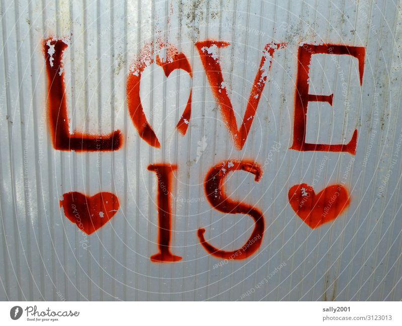Liebe ist... rot Graffiti Schriftzeichen dreckig Herz Romantik Zeichen Hoffnung Kunststoff positiv Endzeitstimmung Liebesbekundung