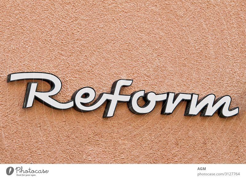 Reform, planvoll umgestalten Business Unternehmen Erfolg Arbeitslosigkeit Ruhestand Mauer Wand Zeichen Schriftzeichen Bewegung Denken sprechen rebellisch klug
