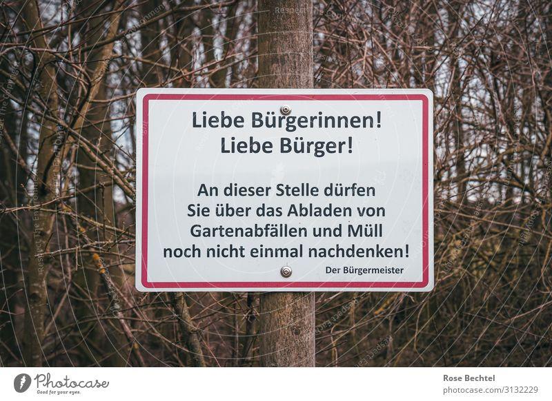 Müll Verbotsschild Wald Winter Umwelt braun Schilder & Markierungen Gesellschaft (Soziologie) Umweltschutz ungesetzlich Bürgermeister Müllentsorgung