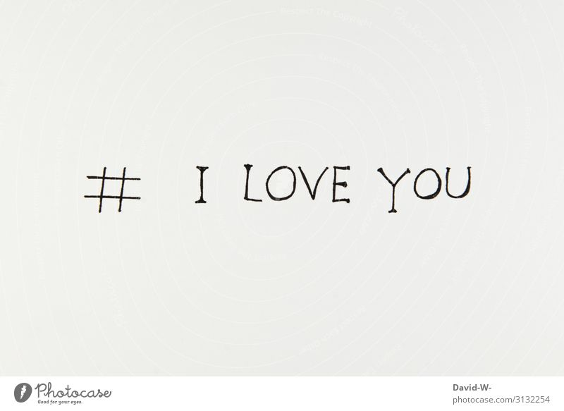 hashtag # I LOVE YOU Hashtag i love you ich Liebe dich ich liebe dich Liebeserklärung Wörter Satz Buchstaben aufgeschrieben Verliebtheit Liebesgruß Liebesbrief