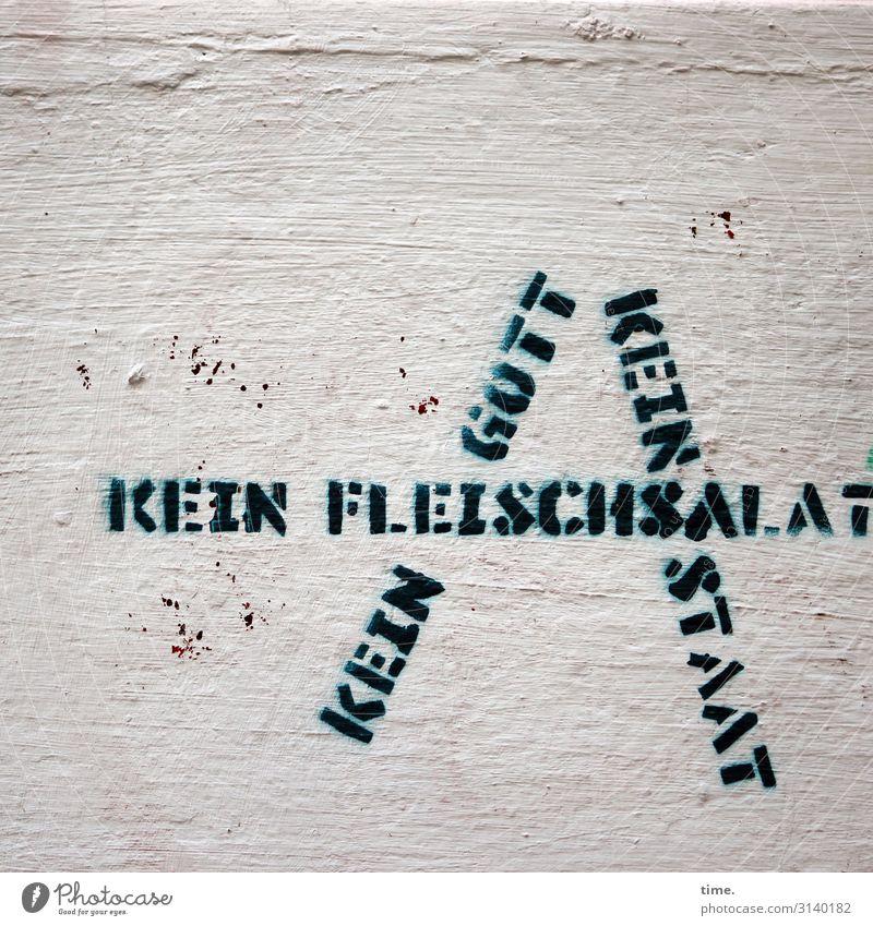 Statement Lebensmittel Fleisch Mauer Wand Putz Stein Zeichen Schriftzeichen Schilder & Markierungen Graffiti rebellisch Stadt wild Willensstärke Mut