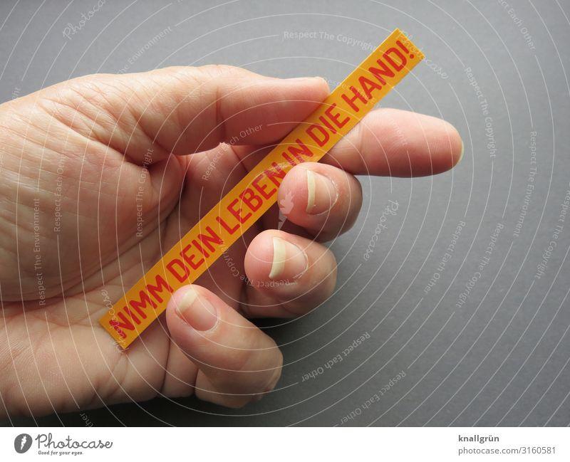 NIMM DEIN LEBEN IN DIE HAND! Hand Finger Schriftzeichen Schilder & Markierungen Kommunizieren Erfolg einzigartig gelb grau rot Gefühle Zufriedenheit