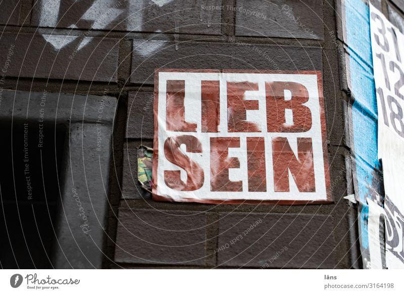 LIEB SEIN Freundlichkeit sein liebsein Schrift Plakat Hinweisschild Hamburg Haus Wand