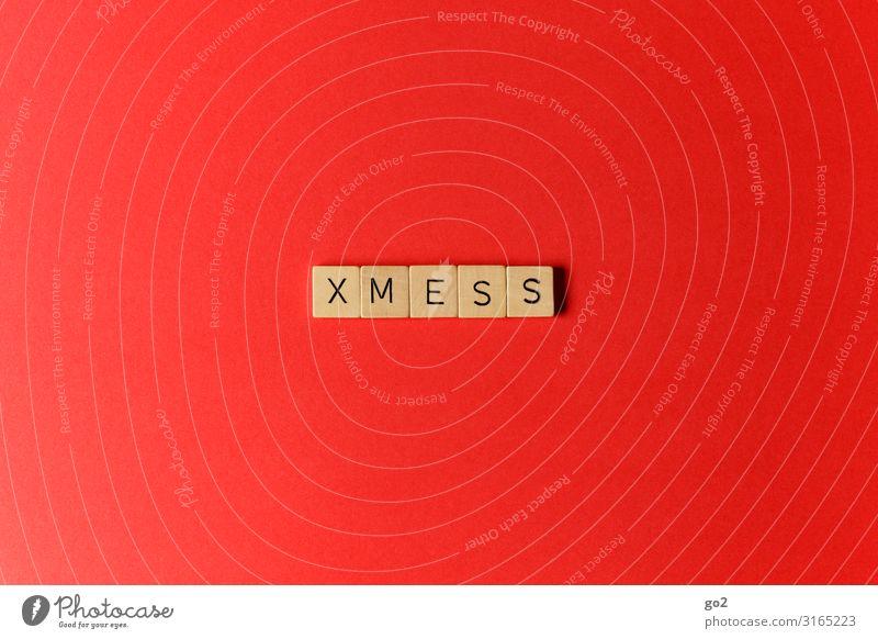 XMESS Spielen Weihnachten & Advent Holz Zeichen Schriftzeichen ästhetisch außergewöhnlich rot Stress Völlerei Hemmungslosigkeit Genusssucht chaotisch