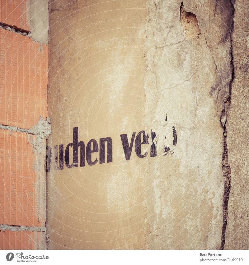 vergängliches Verbot Design Grafik Rauchen verboten Tabakwaren Mauer Wand kaputt defekt Riss Putz Schriftzeichen Sucht