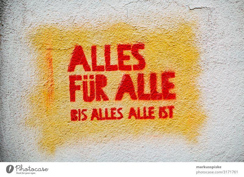 Street Art Graffiti Alles Für Alle Bis Alles Alle Ist Glück Zufriedenheit Fortschritt Zukunft High-Tech Kritik Sozialismus Sozialer Brennpunkt Sozialstaat
