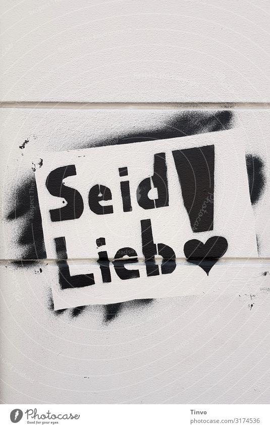 Seid Lieb! Mauer Wand Zeichen Schriftzeichen Graffiti Herz Gefühle Sympathie Mitgefühl Güte Menschlichkeit Hilfsbereitschaft Freundlichkeit Toleranz vernünftig