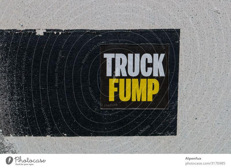 Truck Fump ! UT HH19 Schriftzeichen Graffiti sprechen Verantwortung Sorge Enttäuschung Angst Zukunftsangst gefährlich Unglaube verstört Verachtung Wut Ärger